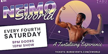 Neimo Sworld: A Tantalizing Experience tickets