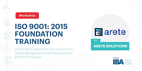 ISO 9001: 2015 Foundation Training by Arete Solutions tickets