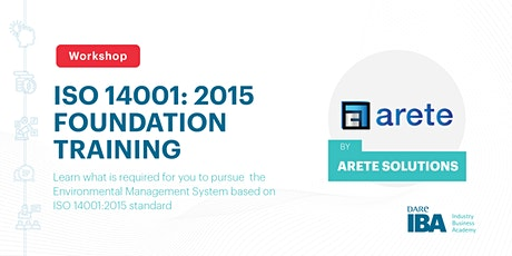 ISO 14001: 2015 Foundation Training by Arete Solutions tickets