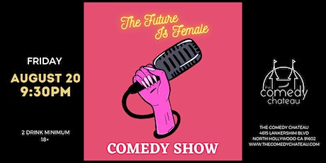 The Future is Female Comedy Show at The Comedy Chateau tickets