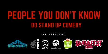 People You Don't Know Do Stand Up Comedy tickets