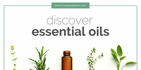 Discover Essential Oils - FREE 30 min online with Krista Joy Palmer tickets