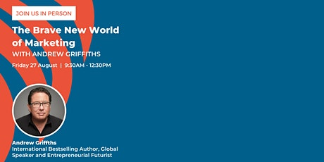 The brave new world of marketing presented by Andrew Griffiths tickets