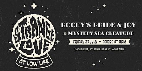 STRANGELOVE #??  //  Rocky's Pride & Joy + Mystery Sea Creature tickets