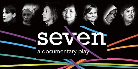 SEVEN - A Documentary Play tickets