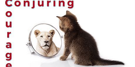 Conjuring Courage in Business - Becoming Fearless in 2021 by Stewart[FREE] tickets