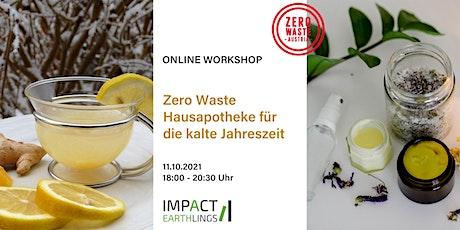 ONLINE Workshop: Zero Waste Hausapotheke für die kalte Jahreszeit tickets