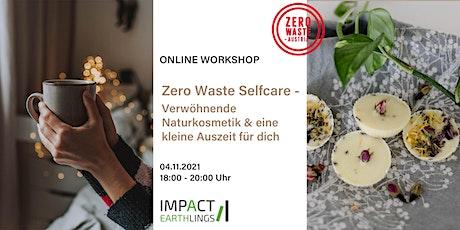 ONLINE Workshop Zero Waste Selfcare – DIY-Naturkosmetik & Zeit für dich Tickets
