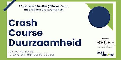Crash Course Duurzaamheid @ Broei tickets
