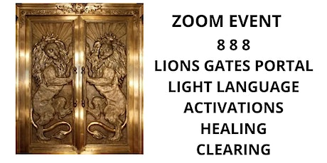 LIONS GATE PORTAL, ACTIVATIONS, HEALING AND CLEARING Tickets