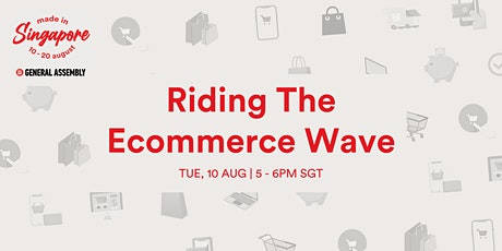 Made in Singapore: Riding The Ecommerce Wave tickets