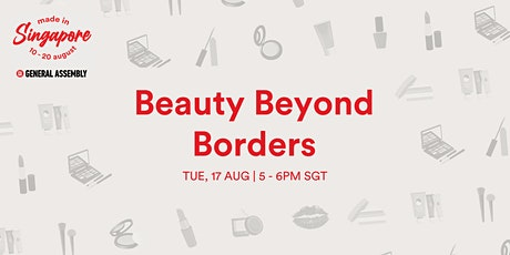 Made in Singapore: Beauty Beyond Borders tickets