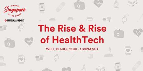 Made in Singapore: The Rise & Rise of HealthTech tickets