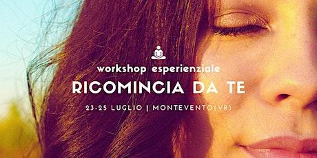 WORKSHOP: RICOMINCIA DA TE - VENETO biglietti