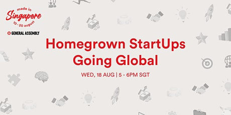 Made in Singapore: Homegrown StartUps Going Global tickets