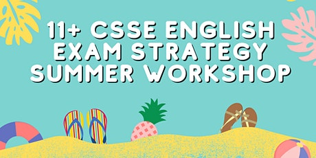11+ CSSE English Exam Strategy Summer Workshop tickets