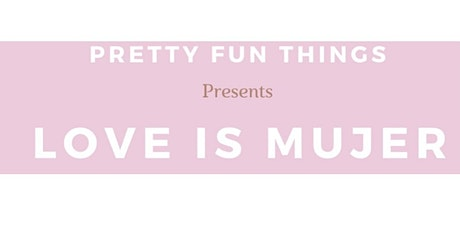 Love is Mujer tickets