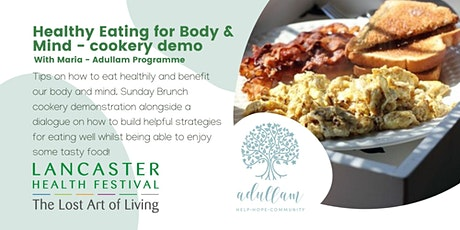 Healthy Eating for Body & Mind cookery demo - Lancaster Health Festival tickets