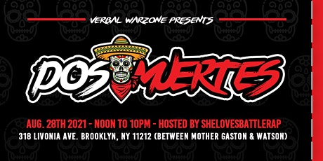 "VERBALWARZONE ENTERTAINMENT LLC PRESENTS :""Dos Muertes tickets"