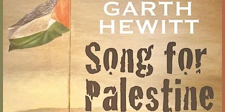 Song for Palestine - Garth Hewitt in Concert Tickets