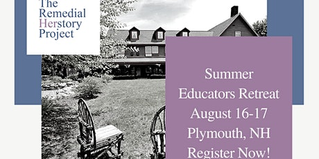 The Remedial Herstory Project Summer Educators Retreat tickets