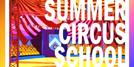 WOLLASTON SUMMER CIRCUS SCHOOL  - Opening to Parents & Carers tickets