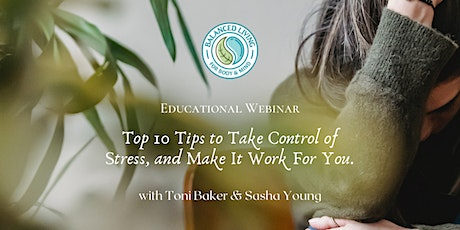 Top 10 Tips to Take Control of Stress, and Make It Work For You. tickets