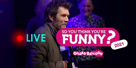 So You Think You're Funny? - Final - Live Streaming Tickets tickets