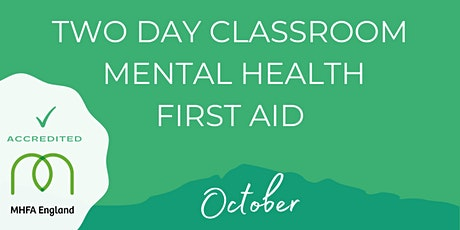 OCTOBER Mental Health First Aid - Two Day Classroom tickets