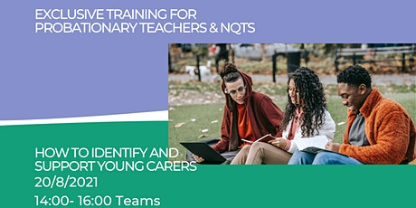 Probationary Teachers/NQTs: How to identify and support young carers tickets
