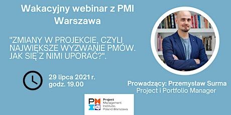 Lipiec 2021 - Webinarium Oddziału Warszawa PMI PC tickets