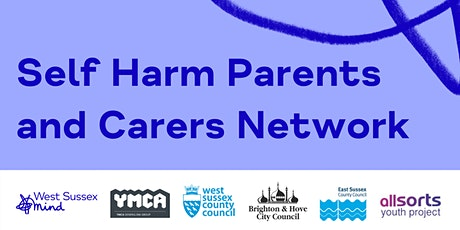 Self Harm Parents and Carers Network - East Sussex tickets