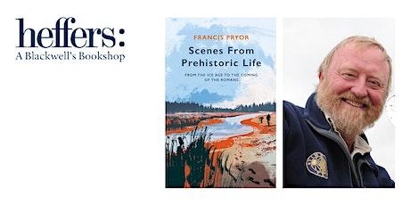 Francis Pryor: Scenes From Prehistoric Life tickets