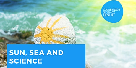 Sun, Sea and Science tickets