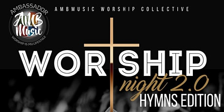 AMBMusic Worship Collective  presents Worship Night 2.0 - Hymns Edition tickets