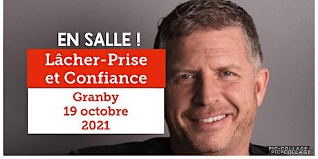 Granby - Lâcher-prise / Confiance 20$ billets