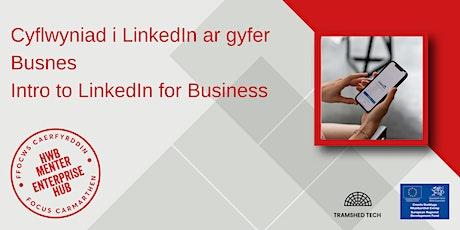 Cyflwyniad i LinkedIn ar gyfer Busnes | Intro to LinkedIn for Business tickets