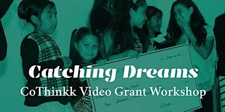 Catching Dreams/Capturando Sueños: CoThinkk Video Grant Workshop 2021 tickets