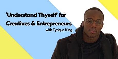 'Understand Thyself' for Creatives and Entrepreneurs tickets