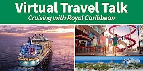 Virtual Travel Talk: Cruising with Royal Caribbean tickets