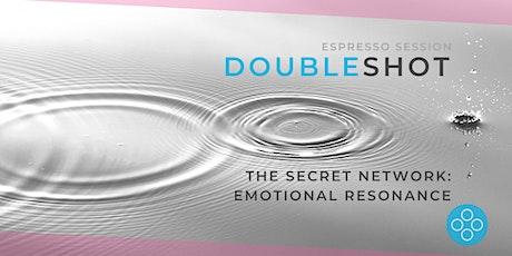 Double Shot: The Secret Network - Emotional Resonance tickets