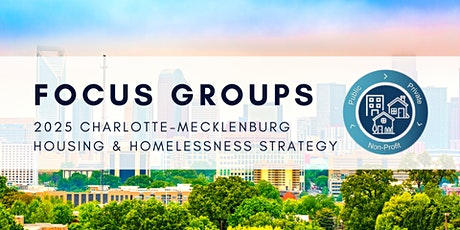 Focus Group for Charlotte-Mecklenburg Housing & Homelessness Strategy tickets