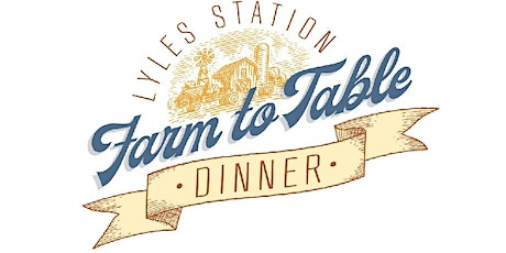 Lyles Station's Farm to Table Dinner! tickets
