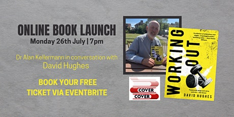 LIVE BOOK LAUNCH: Working Out  by David Hughes -  26th July at 7pm tickets