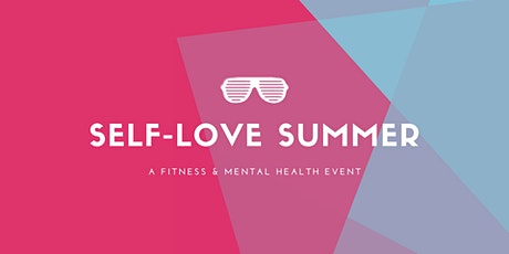 Self-Love Summer: Fitness & Mental Health tickets