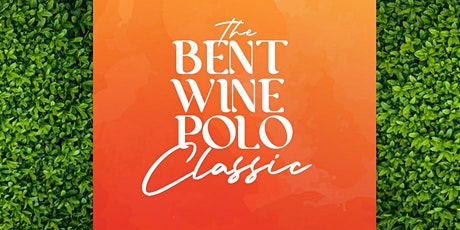 BENT WINE POLO CLASSIC tickets