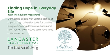 Finding Hope in Everyday Life - Lancaster Health Festival tickets