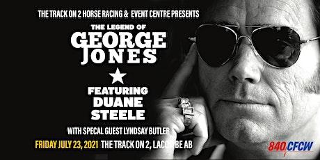 The Legend of George Jones feat. Duane Steele tickets