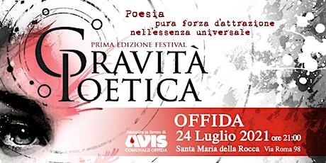 GRAVITA' POETICA - FESTIVAL 1° edizione - 24 Luglio 21,00 - P.le S.Maria biglietti