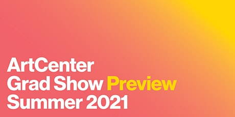 Summer 2021 Grad Show Preview tickets